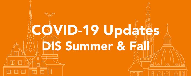 COVID-19 Updates - DIS Summer & Fall