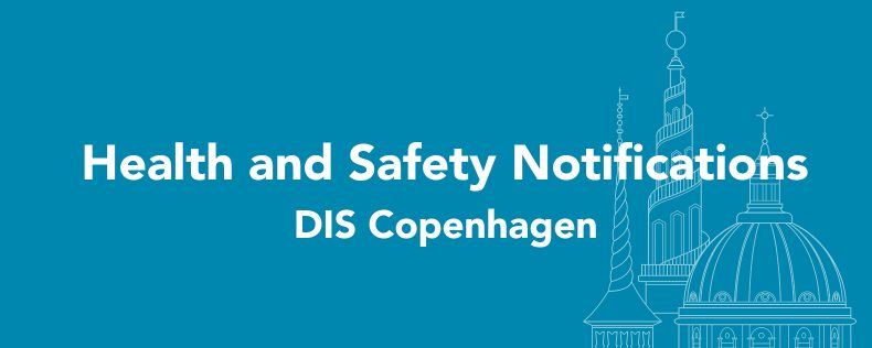 DIS Copenhagen Health and Safety Notifications